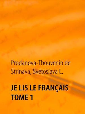 cover image of Je lis le français Tome 1