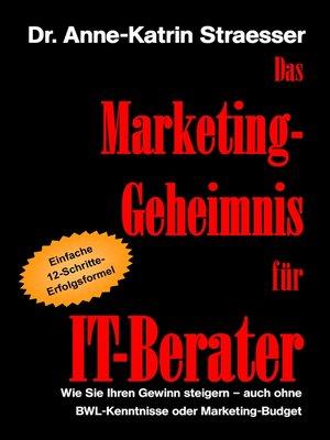 cover image of Das Marketing-Geheimnis für IT-Berater