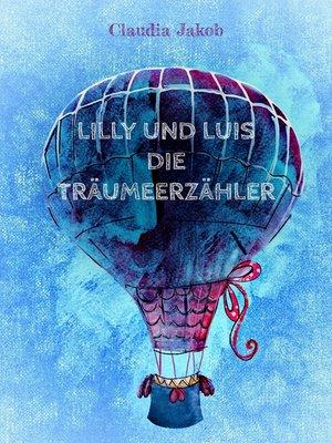 cover image of Lilly und Luis die Träumeerzähler