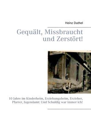 cover image of Gequält, Missbraucht und Zerstört!