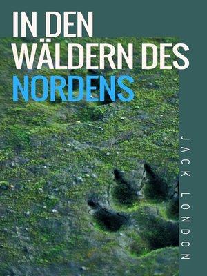 cover image of In den Wäldern des Nordens