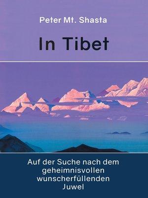 cover image of In Tibet auf der Suche nach dem geheimnisvollen wunscherfüllenden Juwel