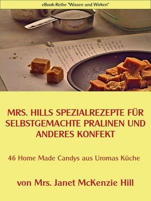 cover image of Mrs. Hills SpezialRezepte für selbstgemachte Pralinen und anderes Konfekt