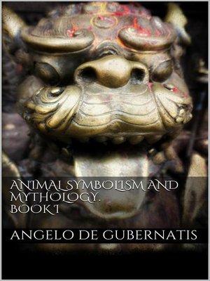 cover image of Animal symbolism and mythology. Book I