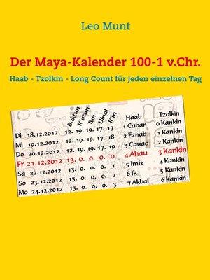cover image of Der Maya-Kalender 100-1 v.Chr.