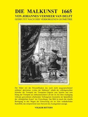 cover image of Die Malkunst 1665 von Johannes Vermeer van Delft--Gedeutet nach der verborgenen Geometrie
