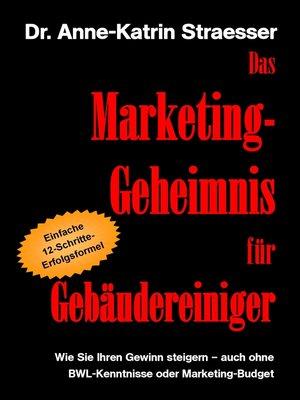 cover image of Das Marketing-Geheimnis für Gebäudereiniger