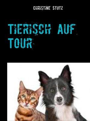 cover image of Tierisch auf Tour