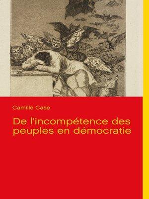 cover image of De l'incompétence des peuples en démocratie