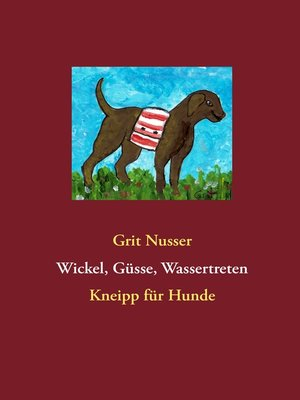 cover image of Wickel, Güsse, Wassertreten