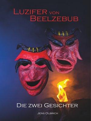 cover image of Luzifer von Beelzebub--Die zwei Gesichter