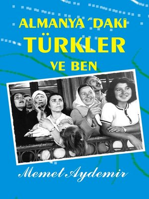 cover image of Almanya'daki Türkler ve Ben