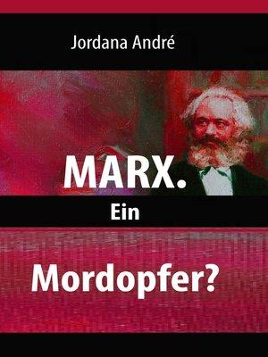 cover image of Marx. Ein Mordopfer?