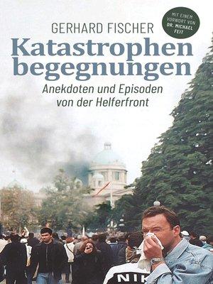cover image of Katastrophenbegegnungen