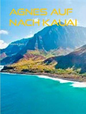 cover image of Agnes  Auf nach Kauai