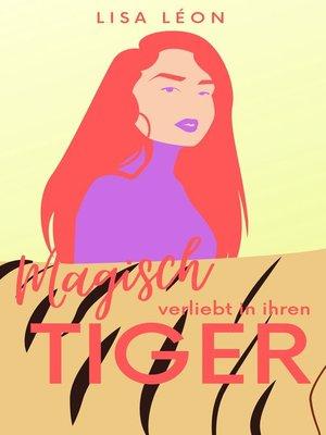 cover image of Magisch verliebt in ihren Tiger
