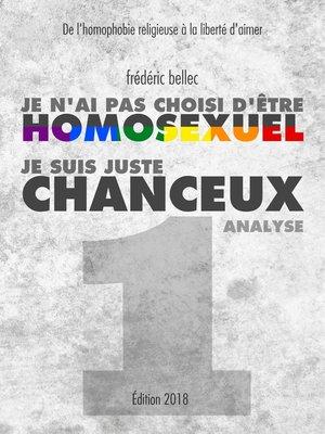 cover image of Je n'ai pas choisi d'être homosexuel, je suis juste chanceux--Partie 1 --ANALYSE