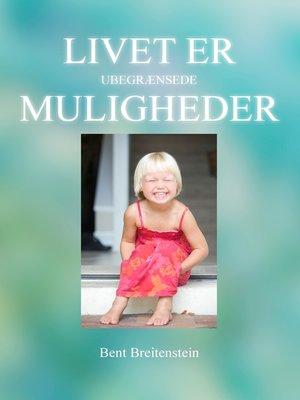 cover image of Livet er ubegrænsede muligheder