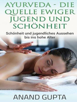 cover image of Ayurveda--Die Quelle ewiger Jugend und Schönheit