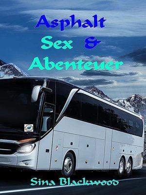 cover image of Asphalt, Sex & Abenteuer