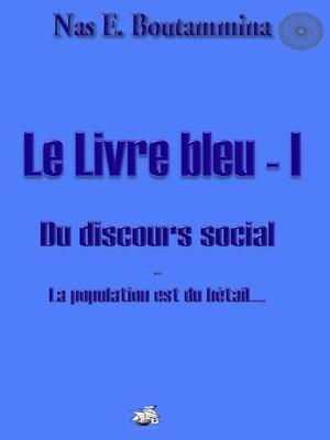 cover image of Le Livre bleu--I--Du discours social