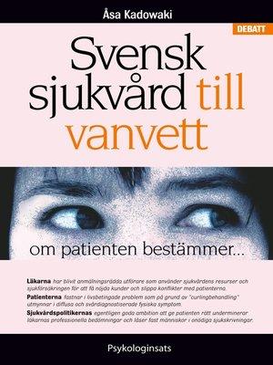 cover image of Svensk sjukvård till vanvett