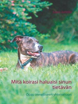 cover image of Mitä koirasi haluaisi sinun tietävän