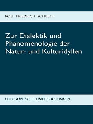 cover image of Zur Dialektik und Phänomenologie der Natur- und Kulturidyllen