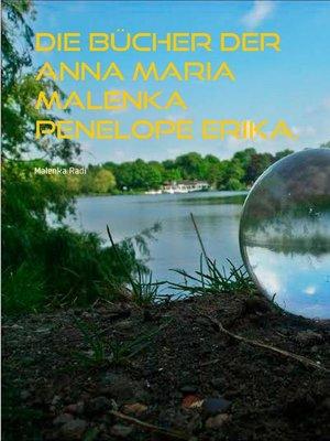 cover image of Die Bücher der  Anna Maria Malenka Penelope Erika.