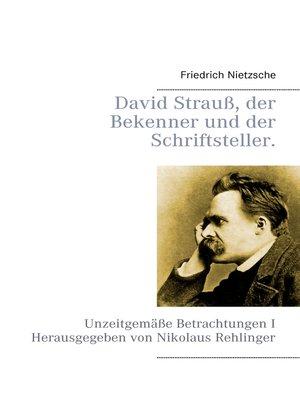 cover image of David Strauß, der Bekenner und der Schriftsteller.
