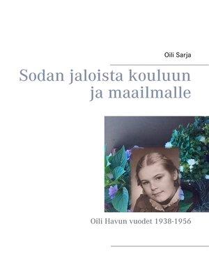 cover image of Sodan jaloista kouluun ja maailmalle