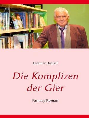 cover image of Die Komplizen der Gier