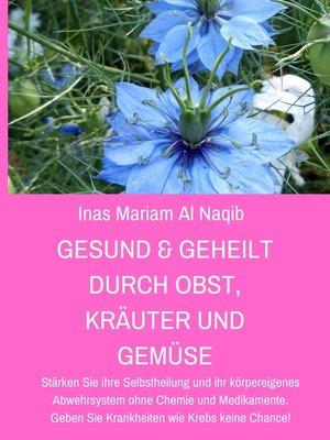 cover image of Gesund & geheilt durch Obst, Kräuter und Gemüse