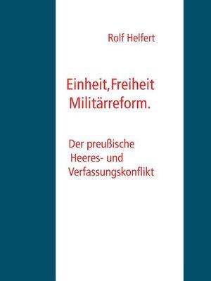 cover image of Einheit, Freiheit, Militärreform.