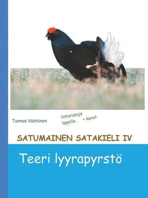 cover image of Satumainen satakieli IV Teeri lyyrapyrstö