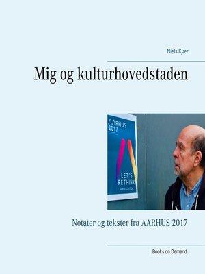 cover image of Mig og kulturhovedstaden