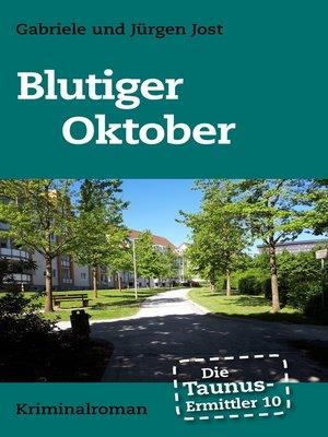 cover image of Die Taunus-Ermittler Band 10--Blutiger Oktober