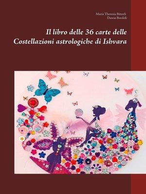 cover image of Il libro delle 36 carte delle Costellazioni astrologiche di Ishvara