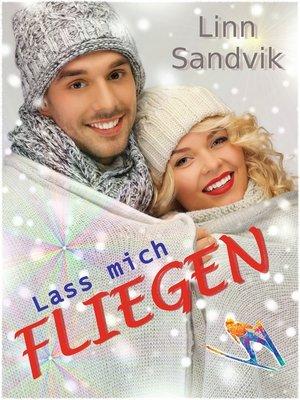 cover image of Lass mich fliegen
