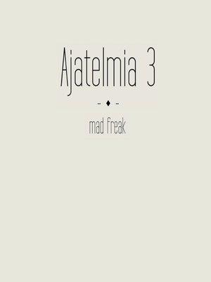 cover image of Ajatelmia 3