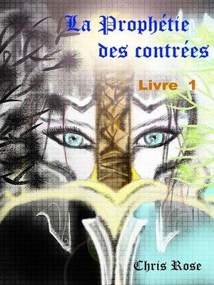 cover image of La prophétie des contrées livre 1