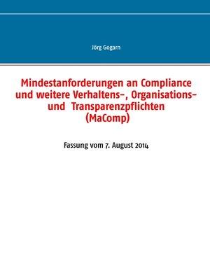 cover image of Mindestanforderungen an Compliance und weitere Verhaltens-, Organisations- und  Transparenzpflichten (MaComp)