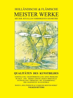 cover image of Holländische & flämische Meisterwerke mit der rituellen verborgenen Geometrie--Band 8--Qualitäten des Kunstbildes