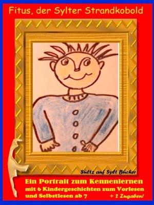 cover image of Fitus, der Sylter Strandkobold--Ein Portrait zum Kennenlernen