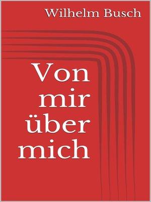 cover image of Von mir über mich