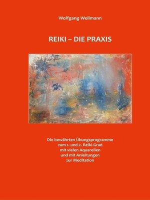 cover image of Reiki--Die Praxis