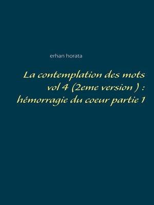 cover image of La contemplation des mots vol 4  (2eme version )
