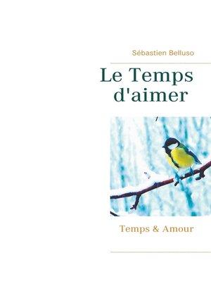 cover image of Le Temps d'aimer