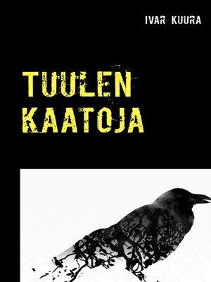 cover image of Tuulen kaatoja