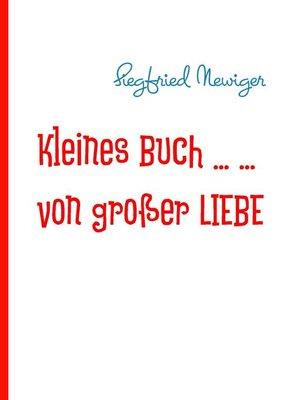 cover image of Kleines Buch ...   ... von großer LIEBE